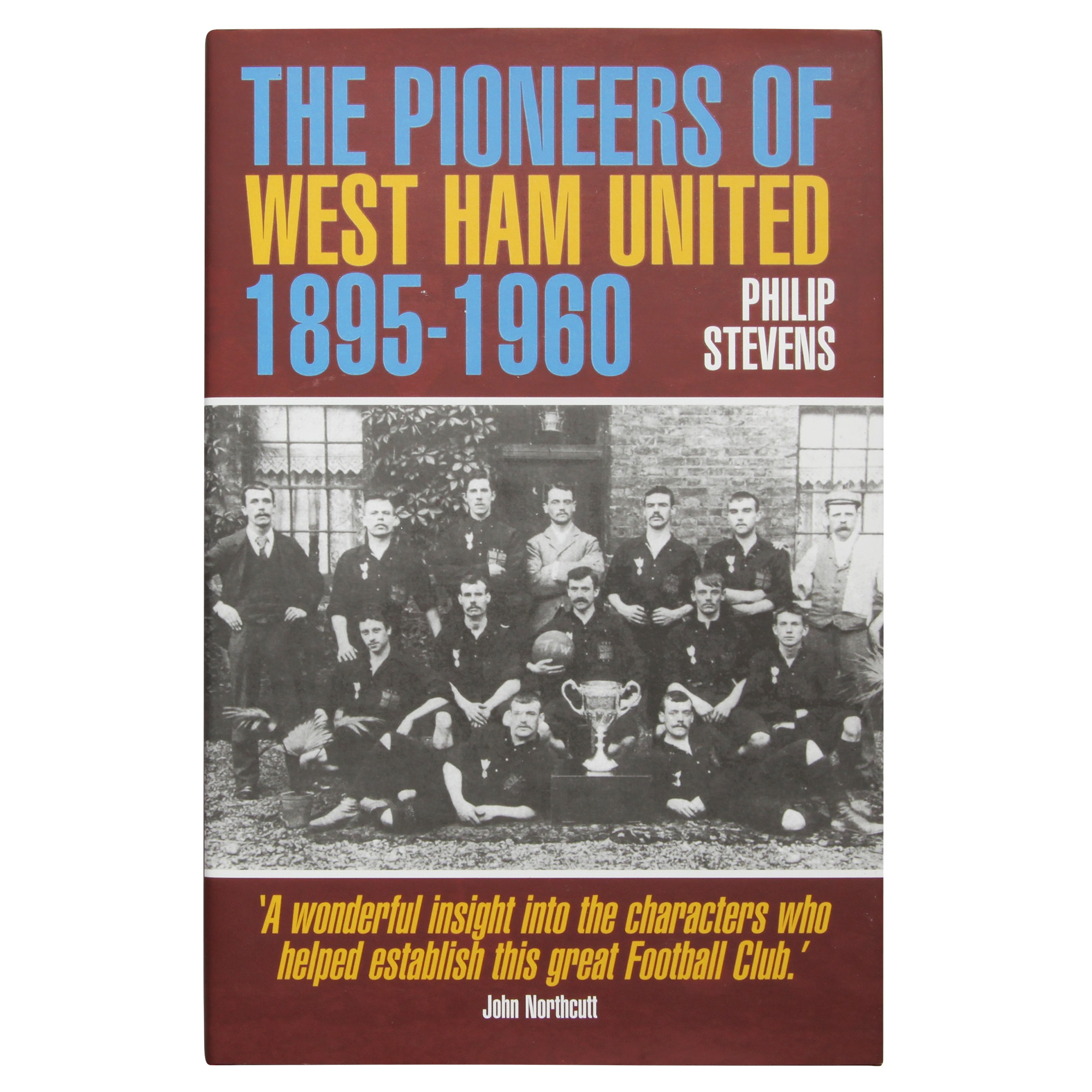 THE PIONEERS OF WEST HAM UNITED BOOK