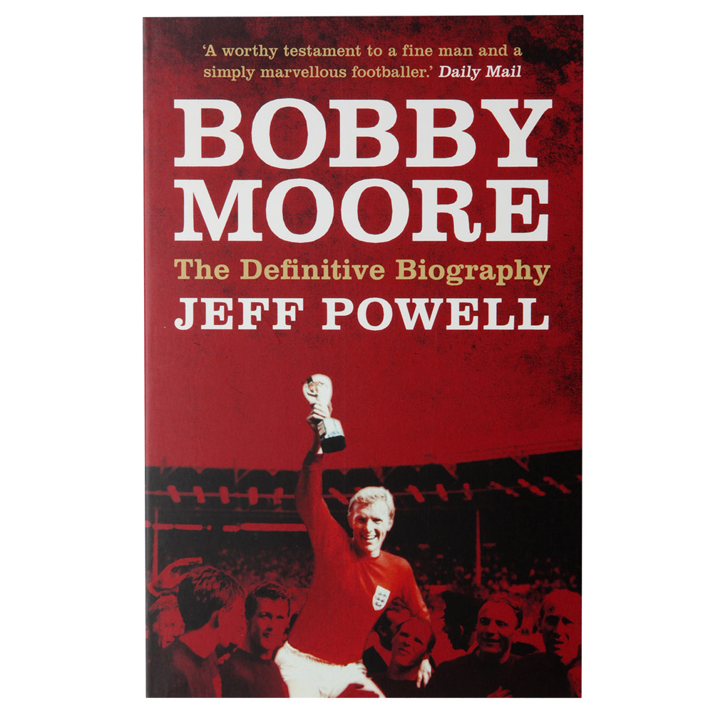 BOBBY MOORE DEFINITIVE BIOGRAPHY